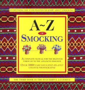 A-Z Of Smocking (A-Z Embroidery Series)