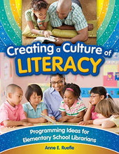 Load image into Gallery viewer, Creating A Culture Of Literacy: Programming Ideas For Elementary School Librarians