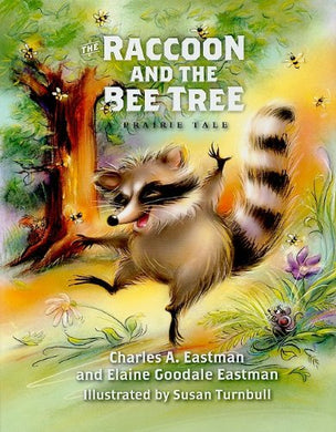The Raccoon And The Bee Tree (Prairie Tale Series)