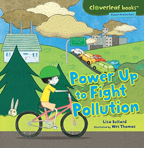 Power Up To Fight Pollution (Cloverleaf Books: Planet Protectors)