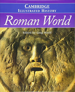 The Cambridge Illustrated History Of The Roman World (Cambridge Illustrated Histories)