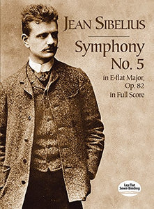 Symphony No. 5 In E-Flat Major, Op. 82, In Full Score