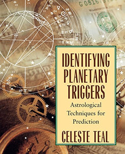 Identifying Planetary Triggers: Astrological Techniques For Prediction