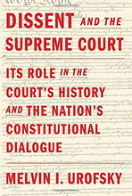 Load image into Gallery viewer, Dissent And The Supreme Court: Its Role In The Court'S History And The Nation'S Constitutional Dialogue