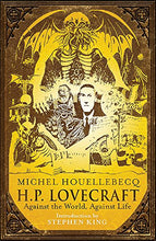Load image into Gallery viewer, H. P. Lovecraft: Against The World, Against Life