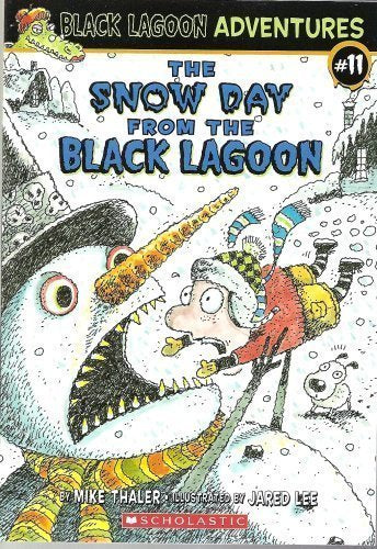 The Snow Day From The Black Lagoon (Black Lagoon Adventures, No. 11)