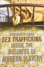 Load image into Gallery viewer, Sex Trafficking: Inside The Business Of Modern Slavery