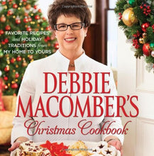 Load image into Gallery viewer, Debbie Macomber'S Christmas Cookbook: Favorite Recipes And Holiday Traditions From My Home To Yours