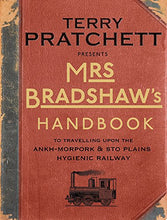 Load image into Gallery viewer, Mrs Bradshaw'S Handbook: To Travelling Upon The Ankh-Morpork & Sto Plains Hygienic Railway (Discworld)