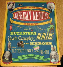 Load image into Gallery viewer, The Great American Medicine Show: Being An Illustrated History Of Hucksters, Healers, Health Evangelists And Heroes From Plymouth Rock To The Present