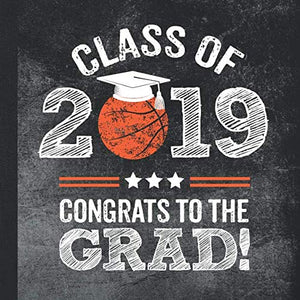 Class Of 2019 Congrats To The Grad!: Graduation Party Guestbook For Basketball Player