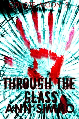 Through The Glass (Coyote Moon) (Volume 2)
