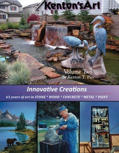 Innovative Creations Volume 2: 63 Years Of Art In Stone * Wood * Concrete * Metal