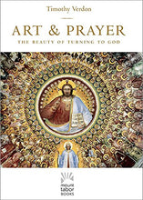 Load image into Gallery viewer, Art And Prayer: The Beauty Of Turning To God (Mount Tabor Books)