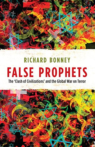 False Prophets: The Clash Of Civilizations And The Global War On Terror (Peter Lang Ltd.)