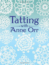 Load image into Gallery viewer, Tatting With Anne Orr (Dover Needlework)