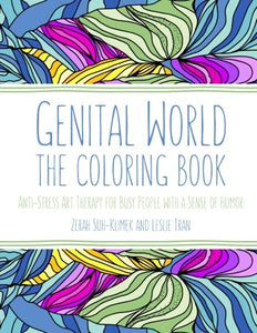 Genital World: Anti-Stress Art Therapy For Busy People With A Sense Of Humor
