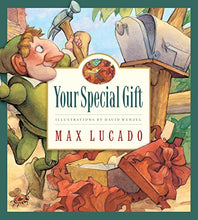 Load image into Gallery viewer, Your Special Gift (Max Lucado'S Wemmicks)