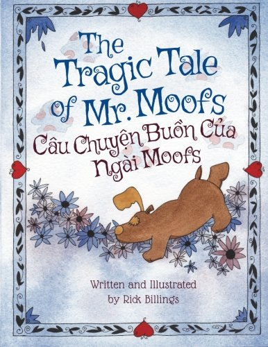 The Tragic Tale Of Mr. Moofs: Cau Chuyen Buon Cua Ngai Moofs : Babl Children'S Books In Vietnamese And English (Vietnamese Edition)