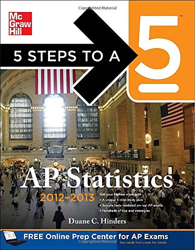 5 Steps To A 5 Ap Statistics, 2012-2013 Edition (5 Steps To A 5 On The Advanced Placement Examinations Series)