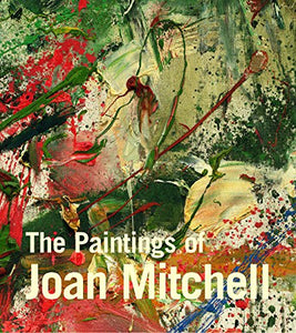 The Paintings Of Joan Mitchell (Whitney Museum Of American Art)