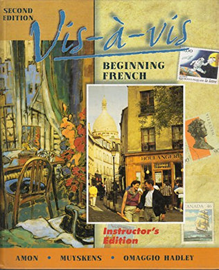 Vis-A-Vis Beginning French Instructor'S Edition Second Edition