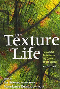 The Texture Of Life: Purposeful Activities In The Context Of Occupation, 3Rd Edition