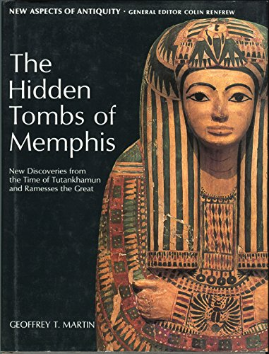 The Hidden Tombs Of Memphis: New Discoveries From The Time Of Tutankhamun And Ramesses The Great (New Aspects Of Antiquity)