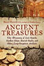 Load image into Gallery viewer, Ancient Treasures: The Discovery Of Lost Hoards, Sunken Ships, Buried Vaults, And Other Long-Forgotten Artifacts