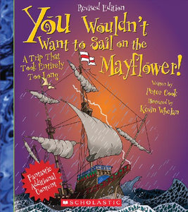 You Wouldn'T Want To Sail On The Mayflower! (Revised Edition)