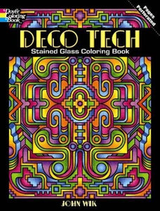 Deco Tech Stained Glass Coloring Book (Dover Stained Glass Coloring Book)