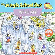 Load image into Gallery viewer, The Magic School Bus Wet All Over: A Book About The Water Cycle
