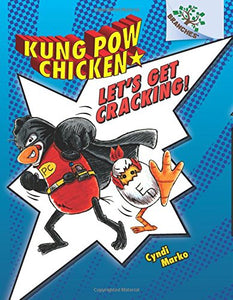 Let'S Get Cracking!: A Branches Book (Kung Pow Chicken #1)
