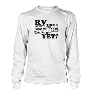 RV There Yet Long Sleeve