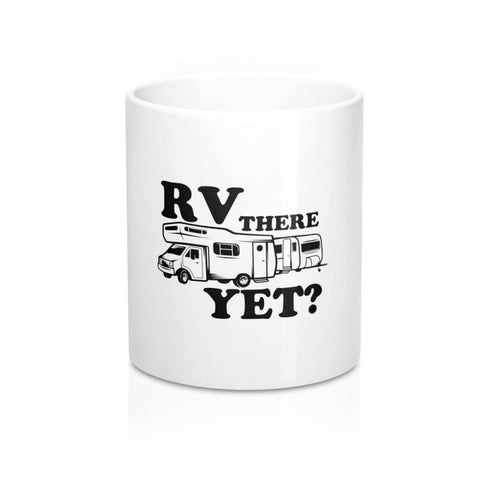 RV There Yet Mug - 11oz - Mug