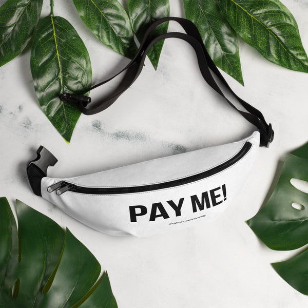 """Pay Me"" Fanny Pack"