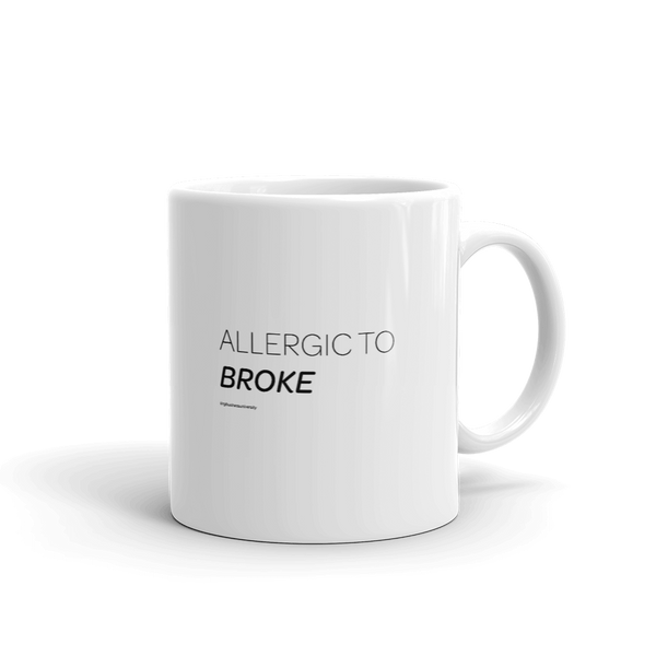 Allergic to Broke Mug