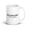 Billionaire in the Making Mug