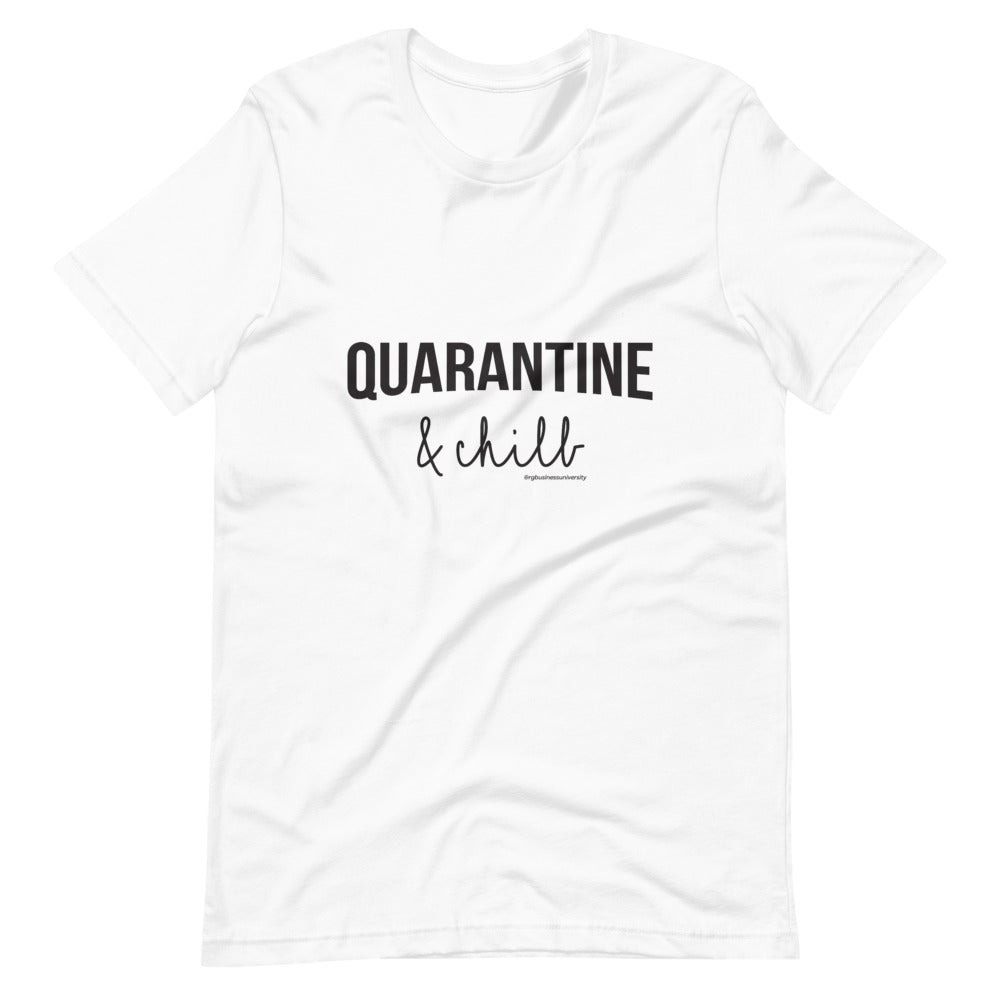 QUARANTINE & CHILL UNISEX T-SHIRT