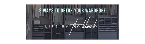 8 Ways to Detox your Wardrobe