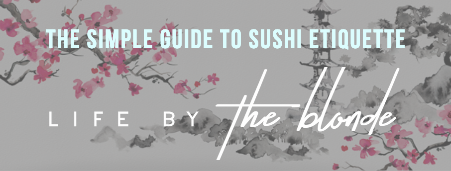 A Simple Guide to Sushi Etiquette