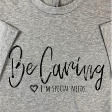 Load image into Gallery viewer, Be Caring I'm Special Needs T-Shirt