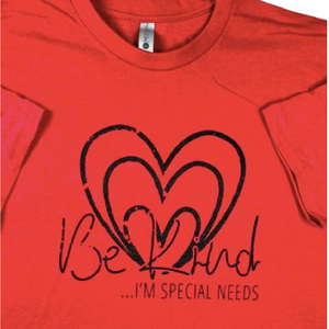 Be Kind I'm Special Needs T-Shirt