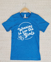 "Short Sleeve Blue ""Winning is for the birds"" Tee"