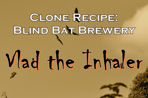 Blind Bat Brewery clone recipe for Vlad the Inhaler