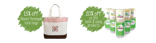 More special savings on Planet Penelope eco-friendly tote bags, and mi SPA handmade spa products!