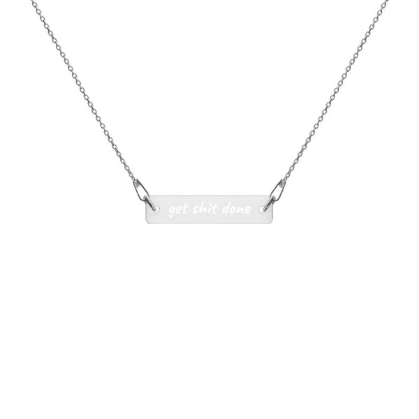 White rhodium bar chain necklace with engraved 'get shit done' message.