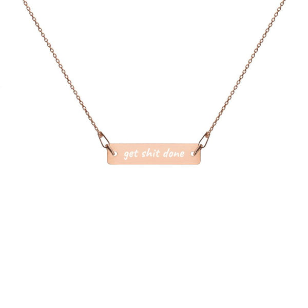 Rose gold bar chain necklace with engraved 'get shit done' message.