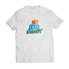 NO BAD ENERGY T-SHIRT