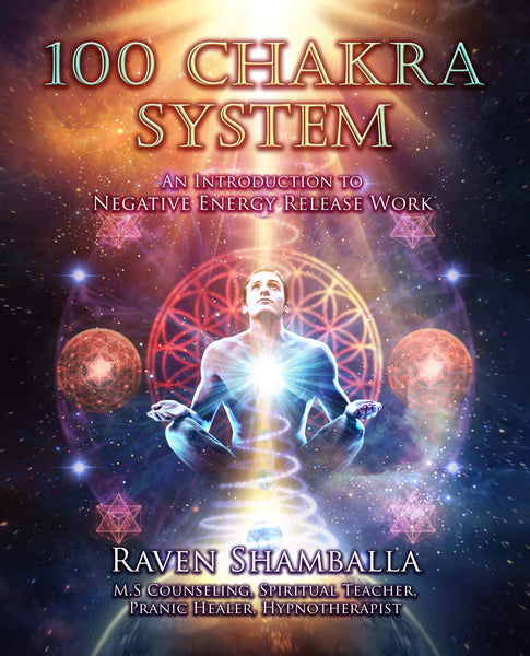 The 100 Chakra Book: An Introduction to Negative Energy Release Work - SIGNED, Soft Cover